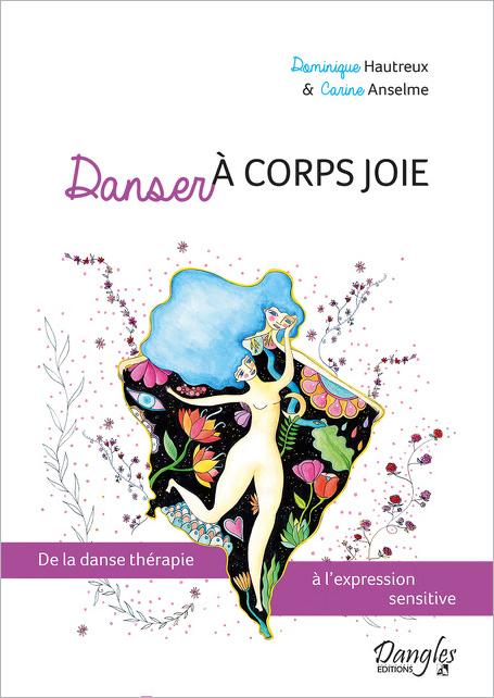 Danser à corps joie un livre de Dominique Hautreux et Carine Anselme